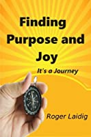 Finding Purpose and Joy, It's a Journey