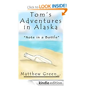 Note in a Bottle (Tom's Adventures in Alaska) Matthew Green and Kristeena Smith
