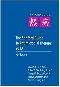 the sanford guide to antimicrobial therapy 42nd  forty second  edition by gilbert  david n   ed Sanford Microbiology Guide Sanford Guide App