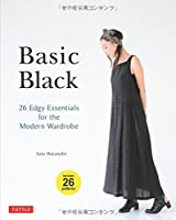 Basic Black: 26 Edgy Essentials for the Modern Wardrobe: Includes 26 Patterns