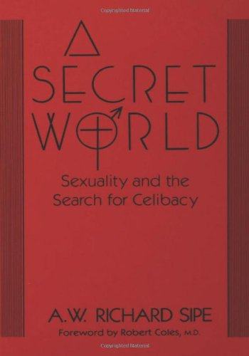 A Secret World: Sexuality And The Search For Celibacy PDF