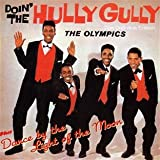 The Olympics Doin' the Hully Gully + Dance by the Light of the Moon + bon