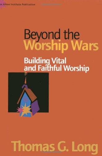 Beyond The Worship Wars: Building Vital And Faithful Worship front-899276