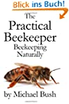 The Practical Beekeeper: Beekeeping N...