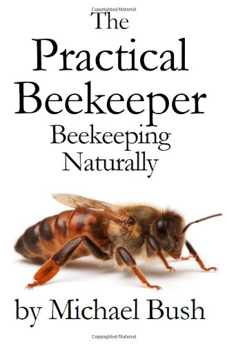 The Practical Beekeeper Volume I, II & III Beekeeping Naturally
