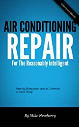 Air Conditioning Repair for the Reasonably Intelligent
