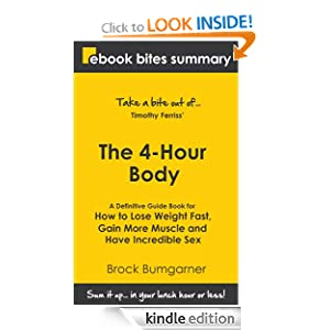 Book Summary of The 4 Hour Body: A Definitive Guide Book for How to Lose Weight Fast, Gain More Muscle and Have Incredible Sex (eBook Bites Book Summary)