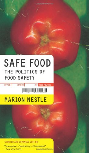 Safe Food: The Politics of Food Safety, Updated and Expanded (California Studies in Food and Culture)