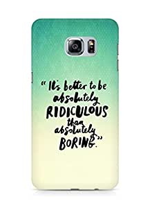 AMEZ its better to be absolutely ridiculous than boring Back Cover For Samsung Galaxy S6 Edge Plus