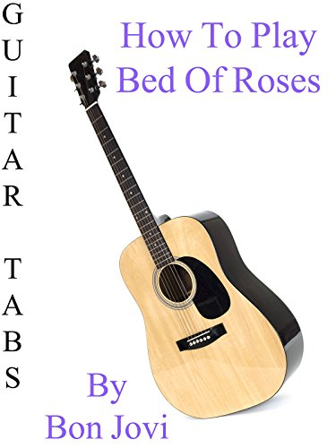 How To Play Bed Of Roses By Bon Jovi - Guitar Tabs