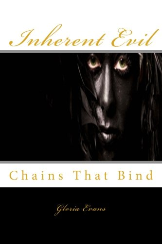 Book: Inherent Evil - Chains That Bind by Gloria Evans