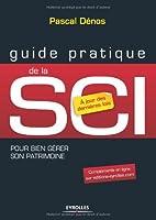 Guide pratique de la SCI : Bien gérer son patrimoine