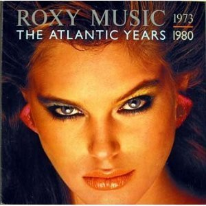Roxy Music - 1973 - 1980 The Atlantic Years