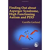 Finding Out About Asperger Syndrome, High-Functioning Autism and PDDby Gunilla Gerland