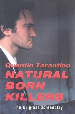 Quentin Tarantino: Natural Born Killers : The Original Screenplay (Paperback); 2000 Edition (Natural Born Killers Screenplay compare prices)