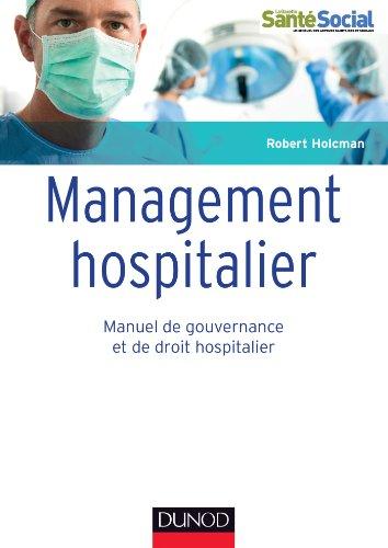 Management hospitalier : Manuel de gouvernance et de droit hospitalier (Guides Santé Social