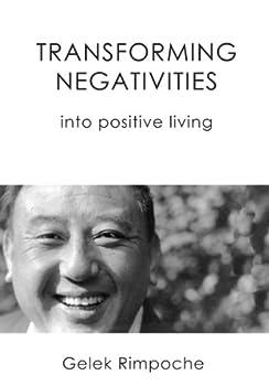 transforming negativities - gelek rimpoche and marianne soeters