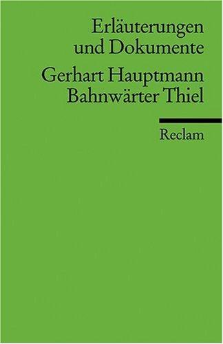Erläuterungen und Dokumente zu Gerhart Hauptmann: Bahnwärter Thiel