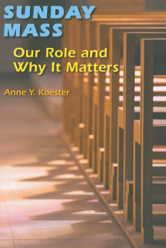 Sunday Mass: Our Role and Why It Matters