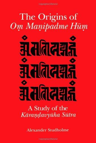 The Origins Of Om Manipadme Hum: A Study Of The Karandavyuha Sutra front-407799