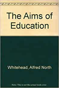 The Aims of education and other essays, by A.N. Whitehead, ... [5th impression.].