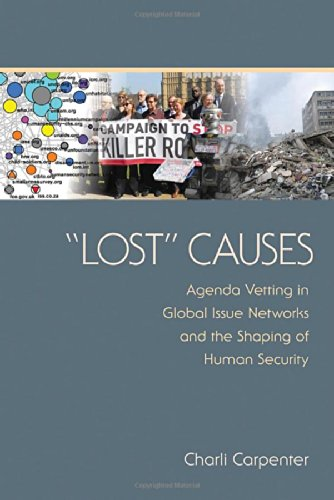 """Lost"" Causes: Agenda Vetting In Global Issue Networks And The Shaping Of Human Security"