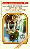 RETURN TO CAVE/TIME (Choose Your Own Adventure)