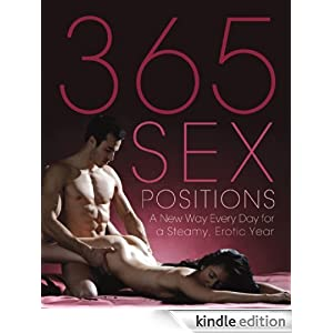 365 Sex Positions: A New Way Every Day for a Steamy, Er
