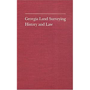 Georgia Land Surveying History and Law Farris W. Cadle