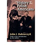 [ A HISTORY OF THE POLISH AMERICANS ] BY Bukowczyk, John J. ( Author ) Aug - 2008 [ Paperback ]