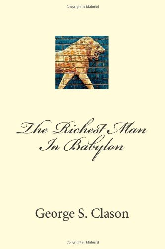 the richest man in babylon essay The richest man in babylon pdf summary by george s clason - is a book filled with thrilling stories about the ancient babylonians available as pdf and audio check out the other nuggets.