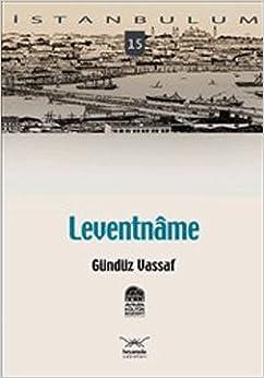 Leventnâme: Gunduz Vassaf: 9789756121986: Amazon.com: Books