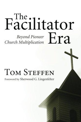 The Facilitator Era: Beyond Pioneer Church Multiplication