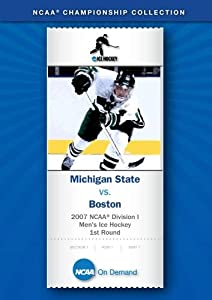 2007 NCAA(r) Division I Men's Ice Hockey 1st Round - Michigan State vs. Boston