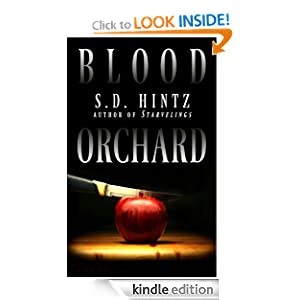 Free Kindle Book: Blood Orchard, by S.D. Hintz. Publisher: Aristotle Books (January 27, 2012)