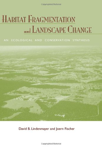 Habitat Fragmentation and Landscape Change: An Ecological...