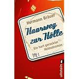 """Haarweg zur H�lle: Ein hart gerockter Heimatromanvon """"Hermann Br�uer"""""""