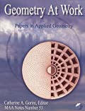 GEOMETRY AT WORK: PAPERS IN APPLIED GEOMETRY