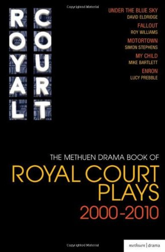 The Methuen Drama Book of Royal Court Plays 2000-2010: