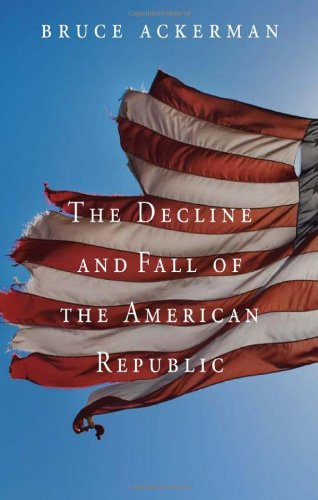 The Decline and Fall of the American Republic (The Tanner...