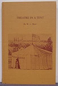 Theatre in a Tent: The Development of a Provincial Entertainment William L. Slout