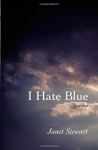 I Hate Blue: Poems