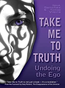 "Cover of ""Take Me To Truth: Undoing the E..."
