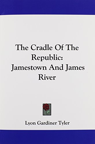 The Cradle of the Republic: Jamestown and James River