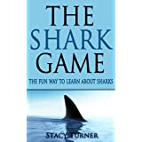 The Shark Game: The Fun Way to Learn About Sharks ~ Stacy Turner