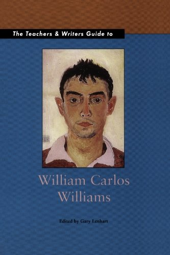 The Teachers and Writers Guide to William Carlos Willliams (Teachers & Writers Guides)