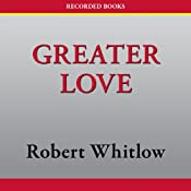 Greater Love | [Robert Whitlow]