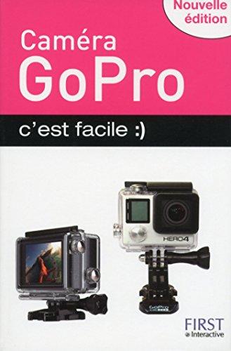 Caméra GoPro c'est facile, nouvelle édition
