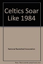 The 1984 Celtics Soar Like A Bird