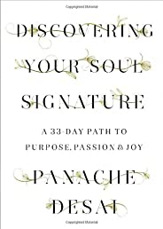 Discovering Your Soul Signature: A 33-Day Path to Purpose, Passion & Joy